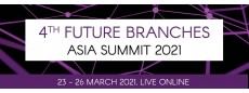 4th Future Branches Asia Summit 2021 Live Online