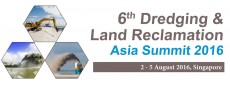 6th Dredging & Land Reclamation Asia Summit 2016