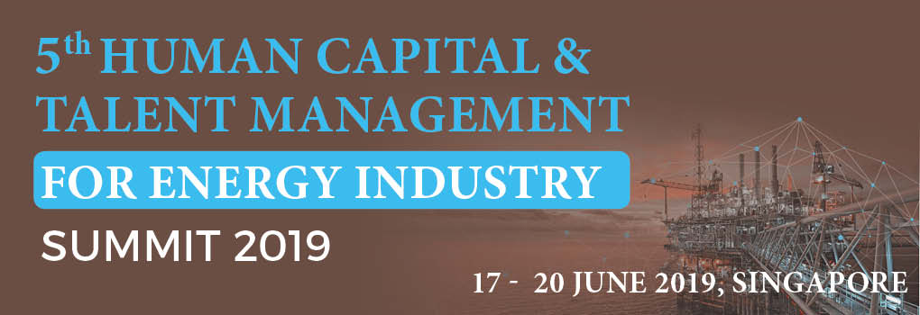 5th Human Capital & Talent Management For Energy Industry Summit 2019