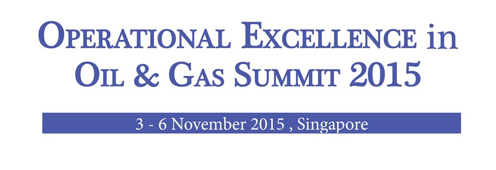 Operational Excellence in Oil and Gas World Summit 2015