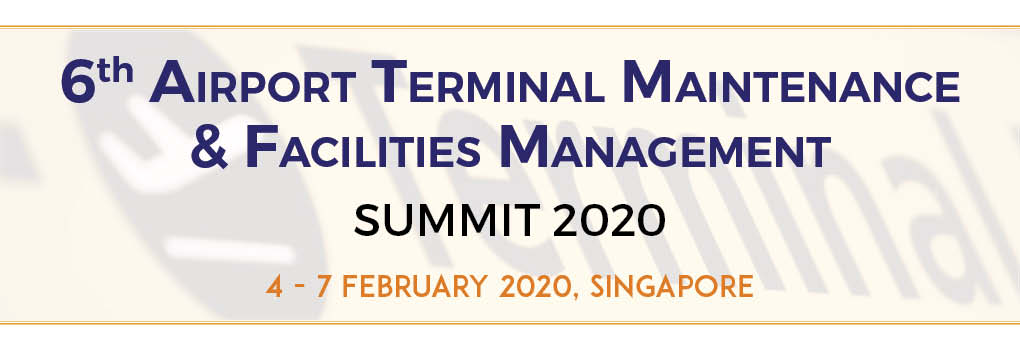 6th Airport Terminal Maintenance and Facilities Management Summit 2020