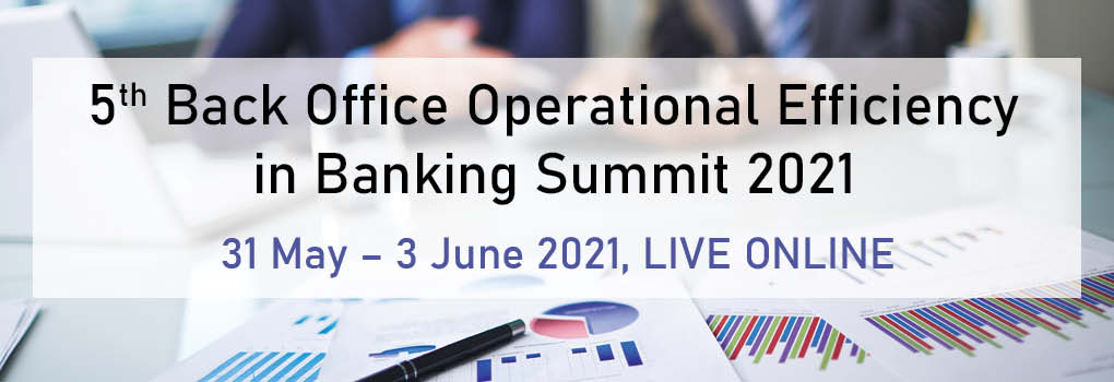 5th Back Office Operational Efficiency in Banking Summit 2021