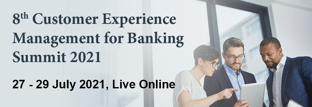 8th Customer Experience Management in Banking Summit Live Online 2021
