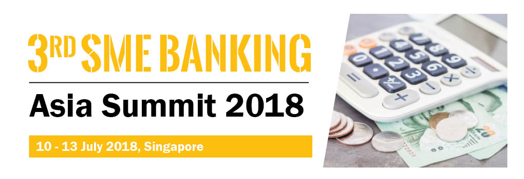 3rd Annual SME Banking Asia Summit 2018