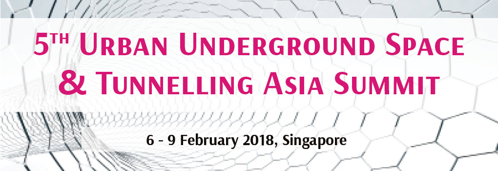 5th Urban Underground Space and Tunnelling Asia Summit 2018
