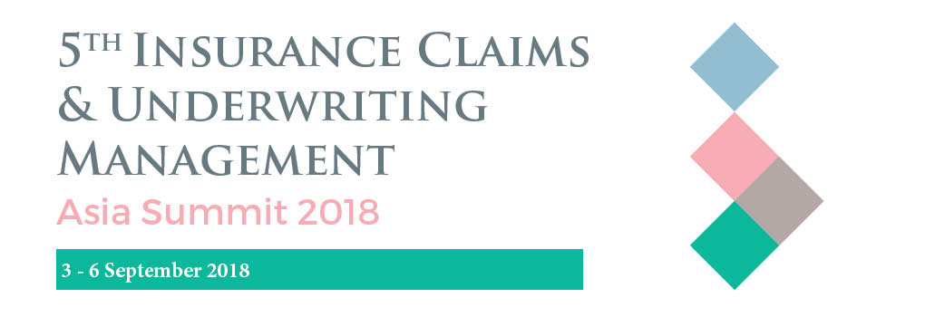5th Insurance Claims & Underwriting Summit 2018