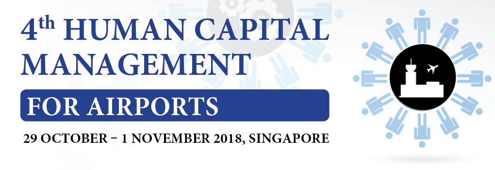 4th Human Capital Management for Airports Summit 2018