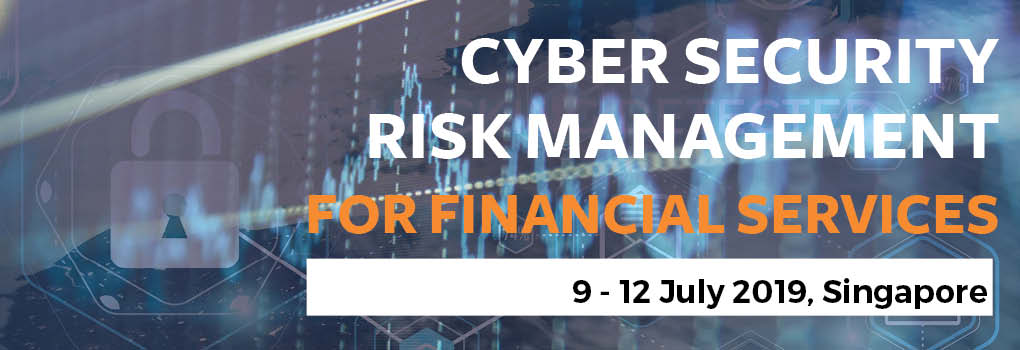 Cyber Security Risk Management for Financial Services Masterclass 2019