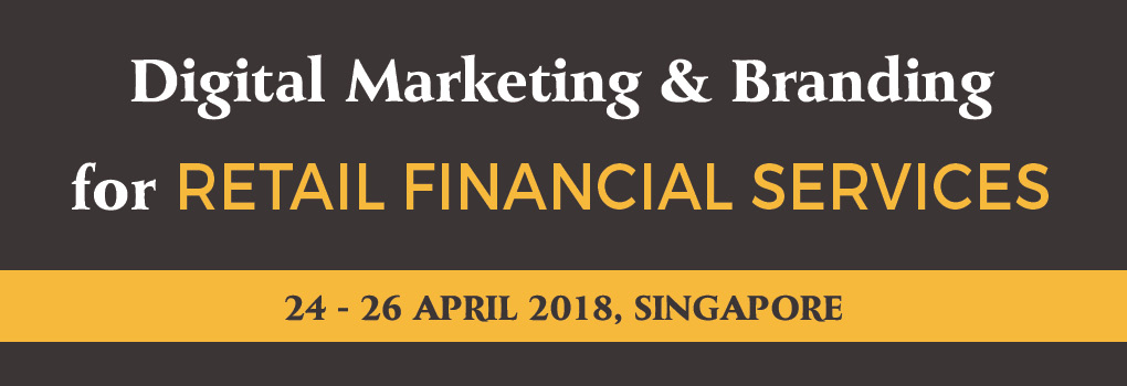 Digital Marketing & Branding for Retail Financial Services Masterclass 2018