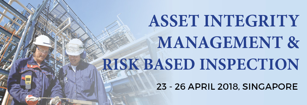 Asset Integrity Management & Risk Based Inspection 2018