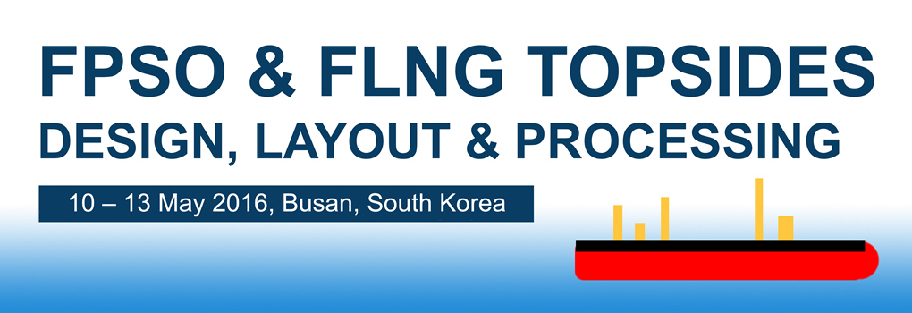 FPSO & FLNG Topsides Design, Layout & Processing May 2016 Korea