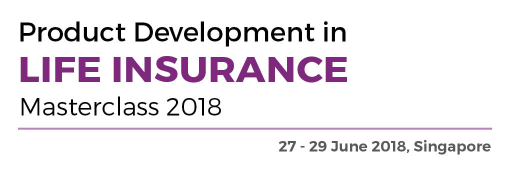 Product Development in Life Insurance Masterclass 2018